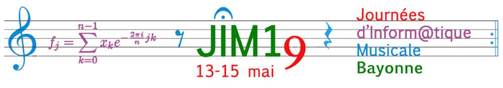 Journées d'Informatique Musicale (JIM) Cité des Arts – Bayonne, du 13 au 15 mai 2019